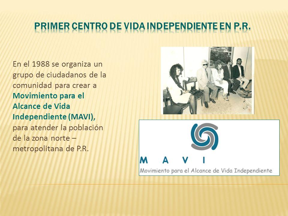En el 1988 se organiza un grupo de ciudadanos de la comunidad para crear a Movimiento para el Alcance de Vida Independiente (MAVI), para atender la po