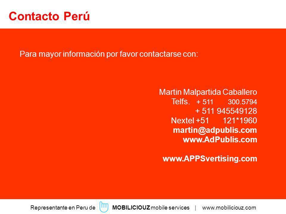 Para mayor información por favor contactarse con: Martin Malpartida Caballero Telfs. + 511 300.5794 + 511 945549128 Nextel +51 121*1960 martin@adpubli