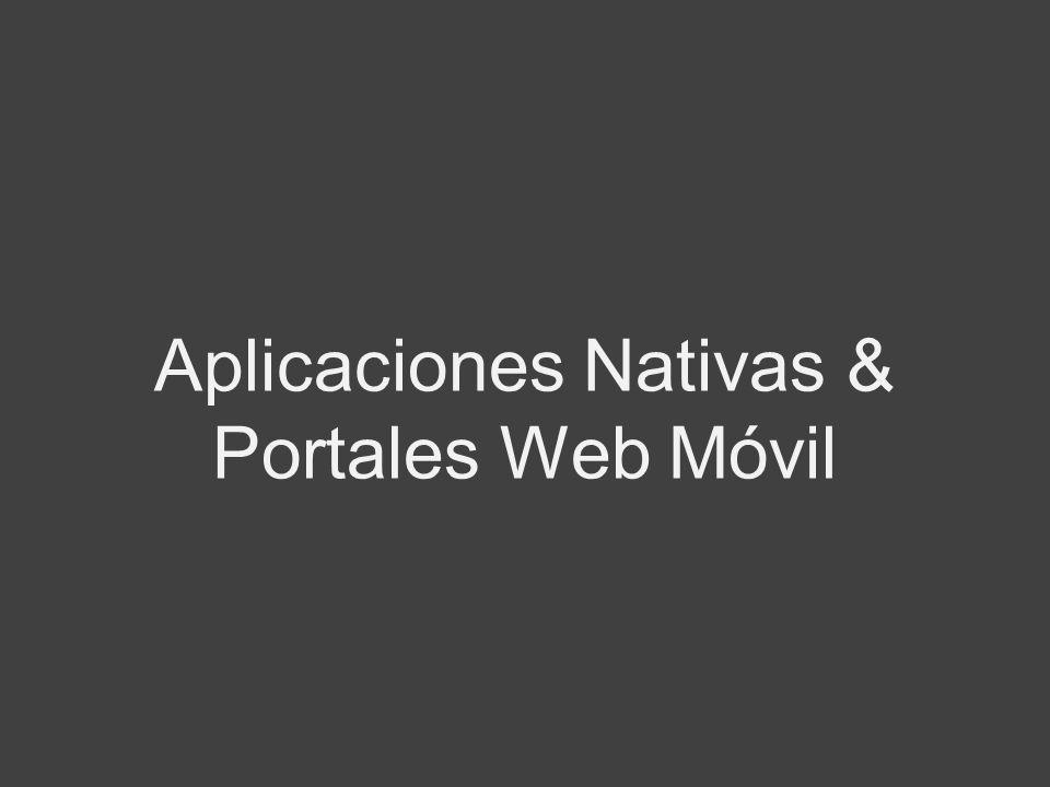 Aplicaciones Nativas & Portales Web Móvil