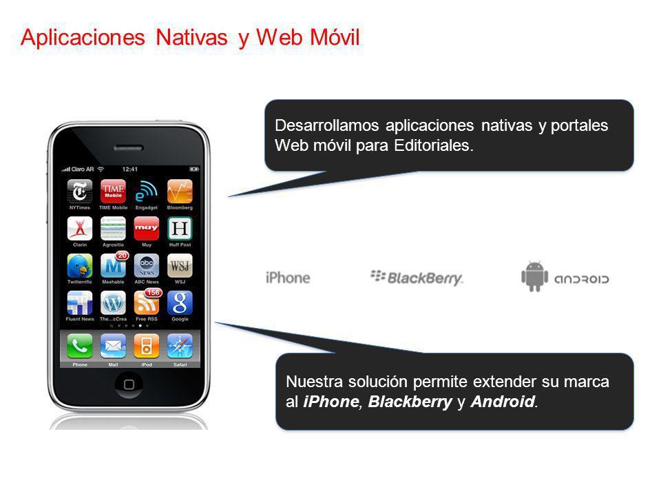 Desarrollamos aplicaciones nativas y portales Web móvil para Editoriales. Nuestra solución permite extender su marca al iPhone, Blackberry y Android.