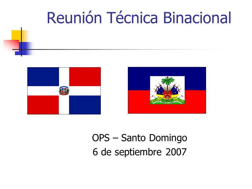 Reunión Técnica Binacional OPS – Santo Domingo 6 de septiembre 2007