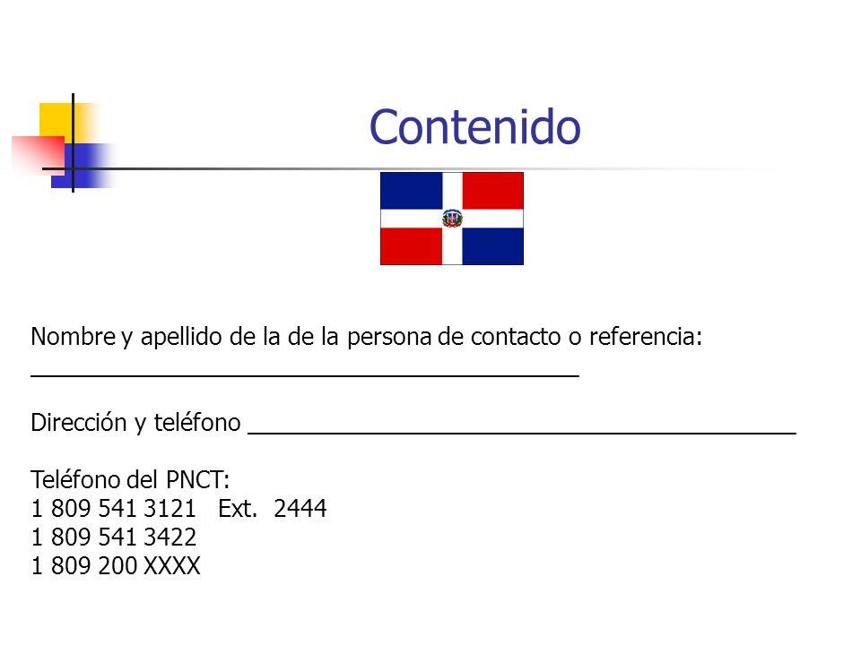 Nombre y apellido de la de la persona de contacto o referencia: __________________________________________ Dirección y teléfono __________________________________________ Teléfono del PNCT: 1 809 541 3121 Ext.