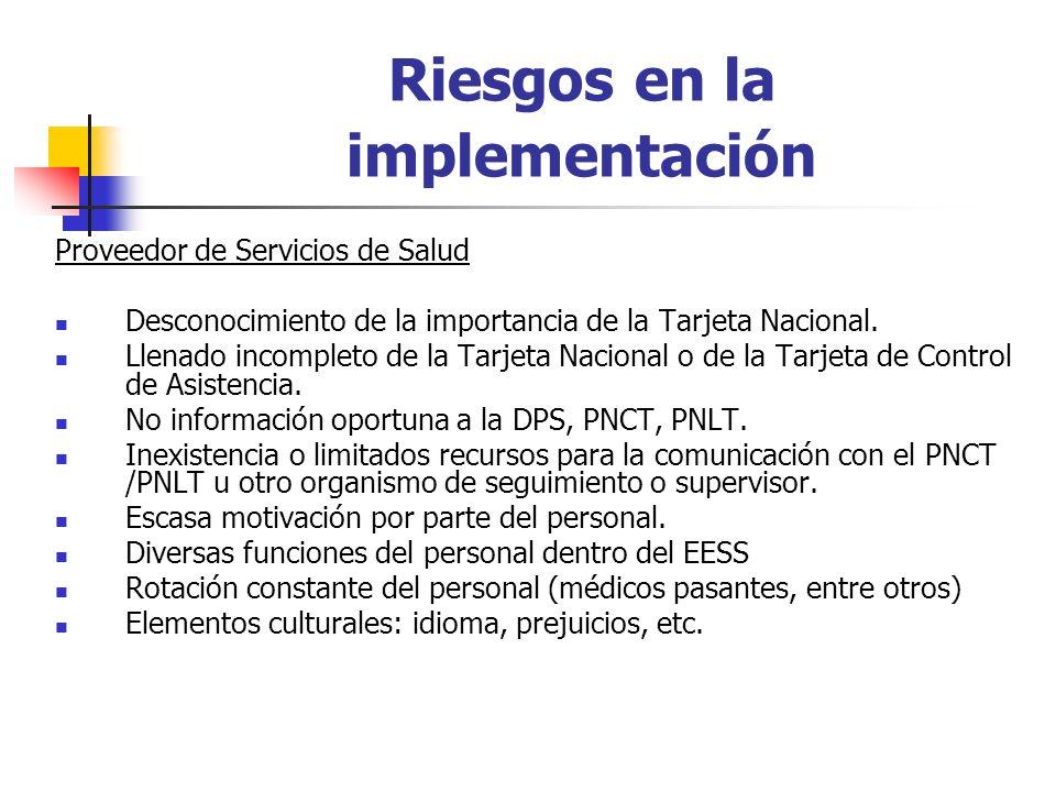 Riesgos en la implementación Proveedor de Servicios de Salud Desconocimiento de la importancia de la Tarjeta Nacional.