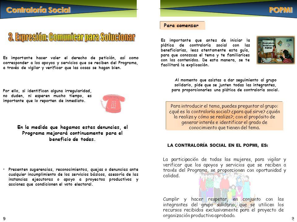 9 LA CONTRALORÍA SOCIAL EN EL POPMI, ES: 2 Es importante que antes de iniciar la plática de contraloría social con las beneficiarias, leas atentamente