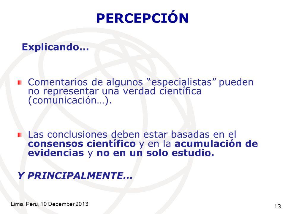 13 PERCEPCIÓN Explicando… Comentarios de algunos especialistas pueden no representar una verdad científica (comunicación…).