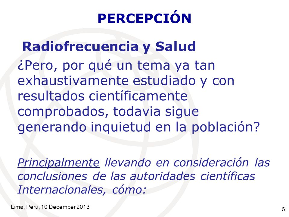 7 PERCEPCIÓN Health Protection Agency (HPA) Independent Advisory Group on Non- Ionizing Radiation (AGNIR) (Reino Unido).