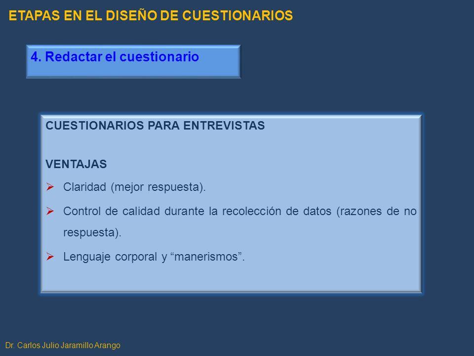 CUESTIONARIOS PARA ENTREVISTAS VENTAJAS Claridad (mejor respuesta). Control de calidad durante la recolección de datos (razones de no respuesta). Leng