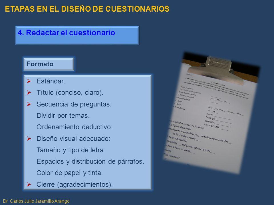 Formato Estándar. Título (conciso, claro). Secuencia de preguntas: Dividir por temas. Ordenamiento deductivo. Diseño visual adecuado: Tamaño y tipo de