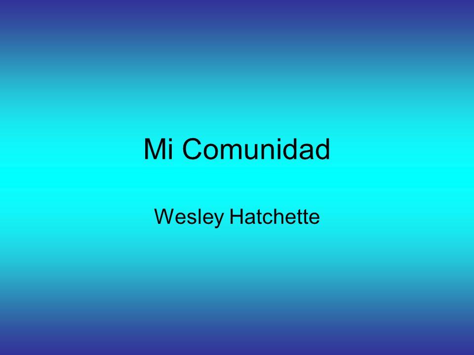 Mi Comunidad Wesley Hatchette