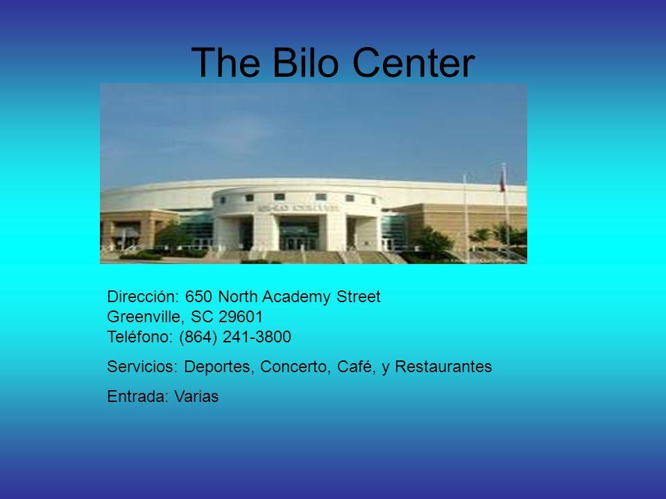 The Bilo Center Dirección: 650 North Academy Street Greenville, SC 29601 Teléfono: (864) 241-3800 Servicios: Deportes, Concerto, Café, y Restaurantes Entrada: Varias