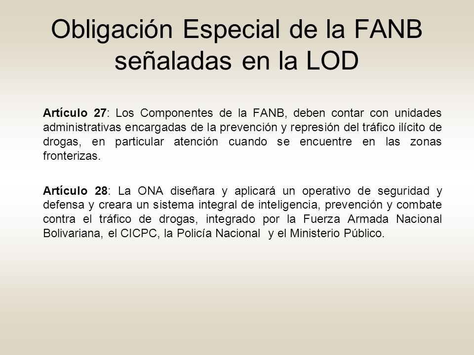 Obligación Especial de la FANB señaladas en la LOD Artículo 27: Los Componentes de la FANB, deben contar con unidades administrativas encargadas de la