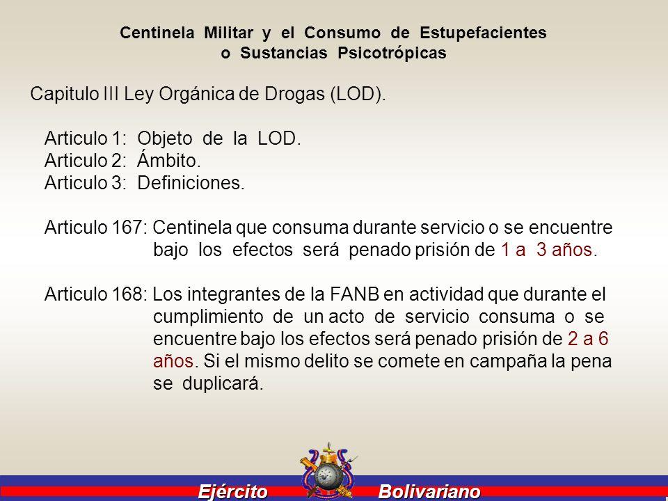Ejército Bolivariano Ejército Bolivariano Centinela Militar y el Consumo de Estupefacientes o Sustancias Psicotrópicas Capitulo III Ley Orgánica de Dr