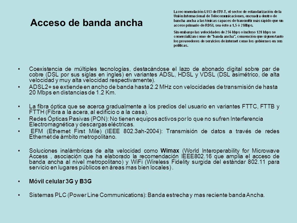 Acceso de banda ancha Coexistencia de múltiples tecnologías, destacándose el lazo de abonado digital sobre par de cobre (DSL por sus siglas en ingles)