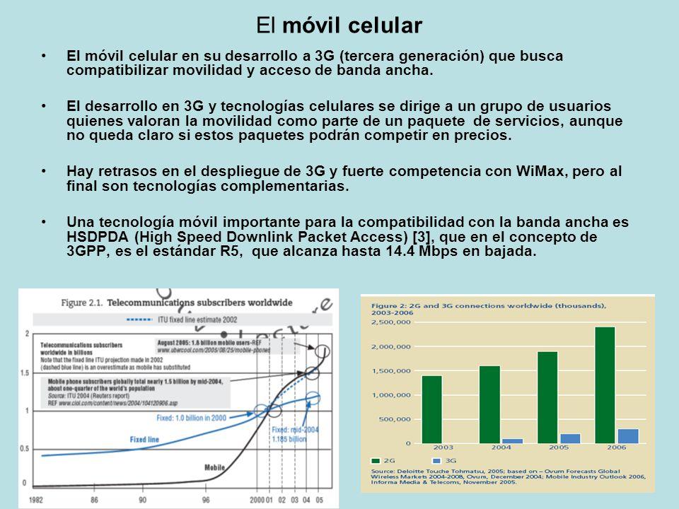 El móvil celular El móvil celular en su desarrollo a 3G (tercera generación) que busca compatibilizar movilidad y acceso de banda ancha. El desarrollo