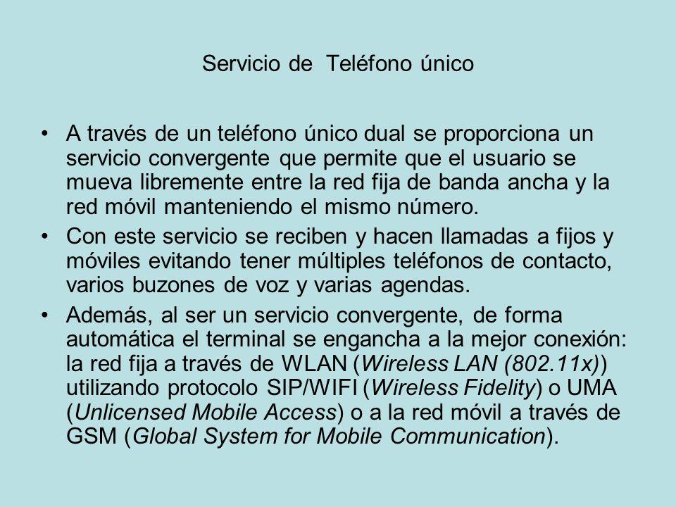 Servicio de Teléfono único A través de un teléfono único dual se proporciona un servicio convergente que permite que el usuario se mueva libremente en