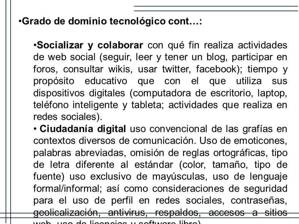 Grado de dominio tecnológico cont…: Socializar y colaborar con qué fin realiza actividades de web social (seguir, leer y tener un blog, participar en