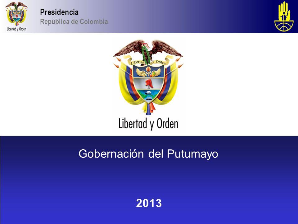 Gobernación del Putumayo 2013 Presidencia República de Colombia