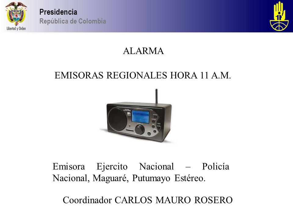 Presidencia República de Colombia ALARMA EMISORAS REGIONALES HORA 11 A.M.