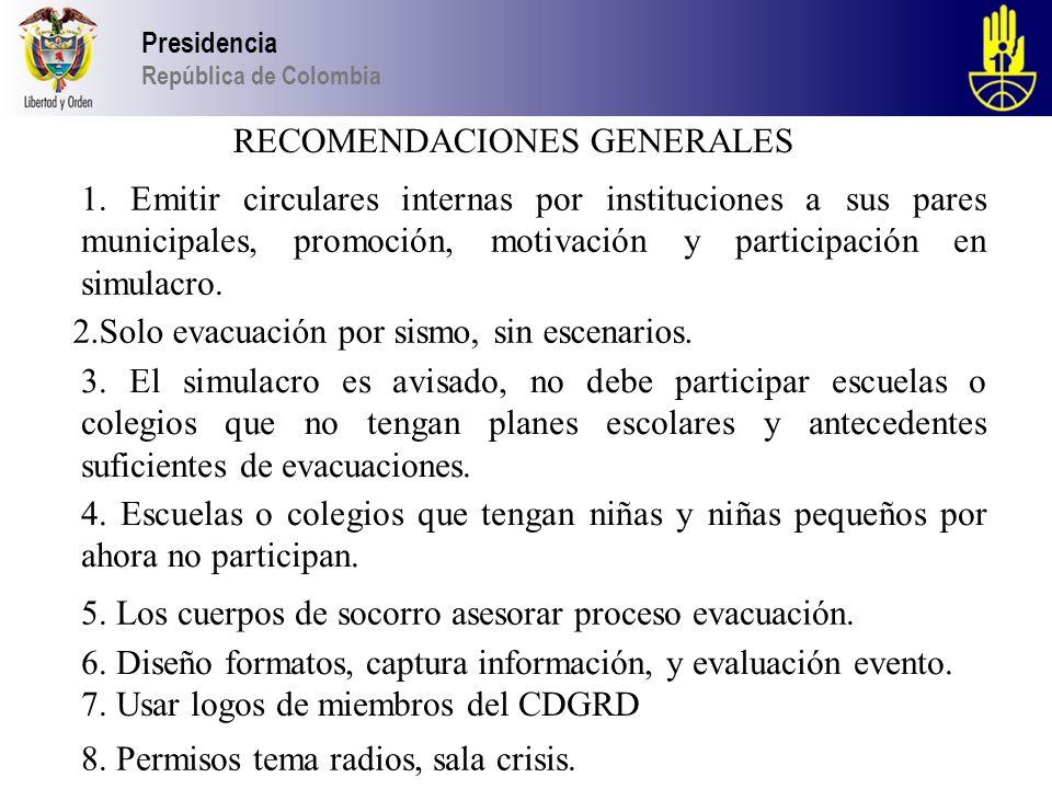 Presidencia República de Colombia RECOMENDACIONES GENERALES 1.
