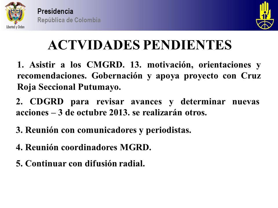 2013 Presidencia República de Colombia 1.Asistir a los CMGRD.