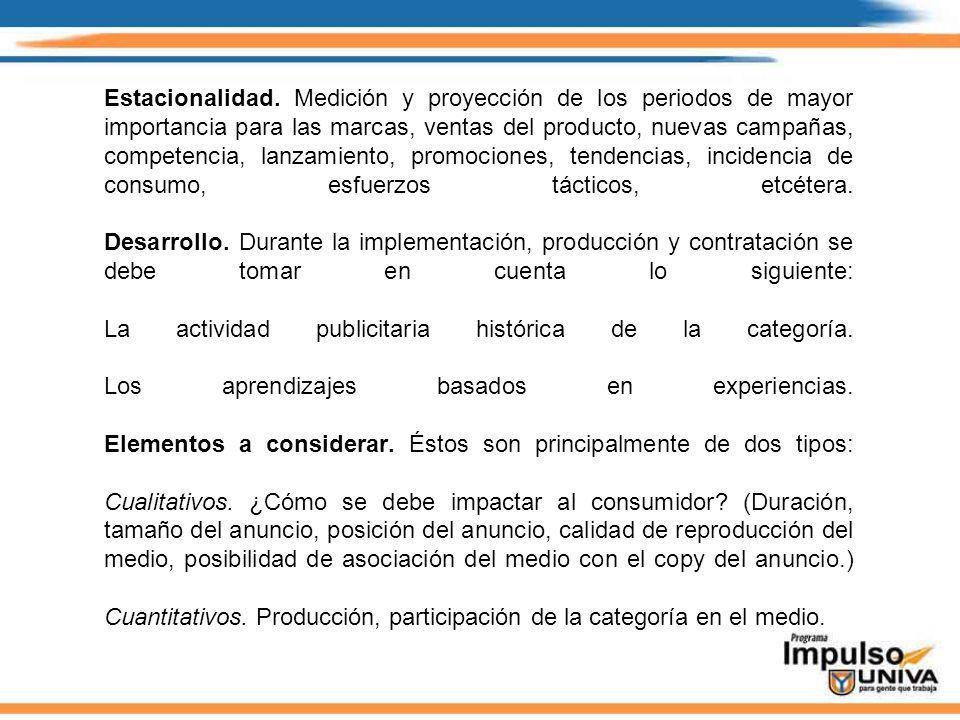 Estacionalidad. Medición y proyección de los periodos de mayor importancia para las marcas, ventas del producto, nuevas campañas, competencia, lanzami
