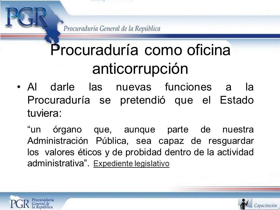Procuraduría como oficina anticorrupción Al darle las nuevas funciones a la Procuraduría se pretendió que el Estado tuviera: un órgano que, aunque par