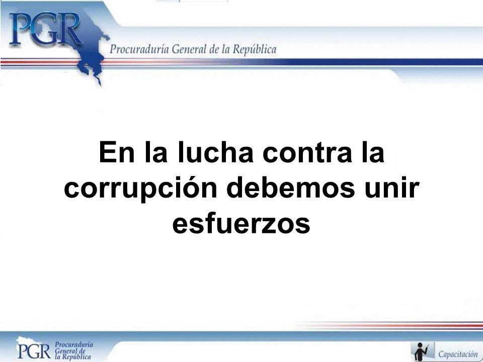 En la lucha contra la corrupción debemos unir esfuerzos
