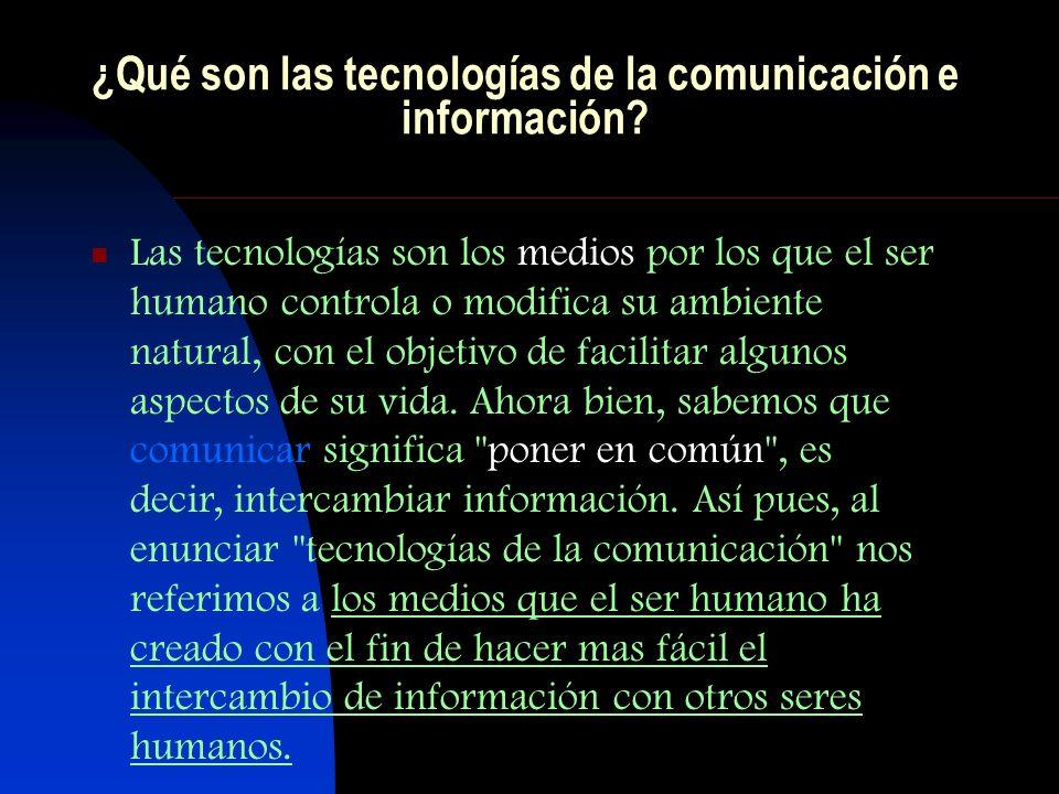 ¿Qué son las tecnologías de la comunicación e información.