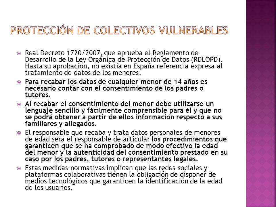 Real Decreto 1720/2007, que aprueba el Reglamento de Desarrollo de la Ley Orgánica de Protección de Datos (RDLOPD). Hasta su aprobación, no existía en