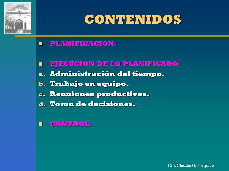Cra. Claudia G. PasquaréCONTENIDOSCONTENIDOS PLANIFICACION: PLANIFICACION: EJECUCION DE LO PLANIFICADO: EJECUCION DE LO PLANIFICADO: a. Administración