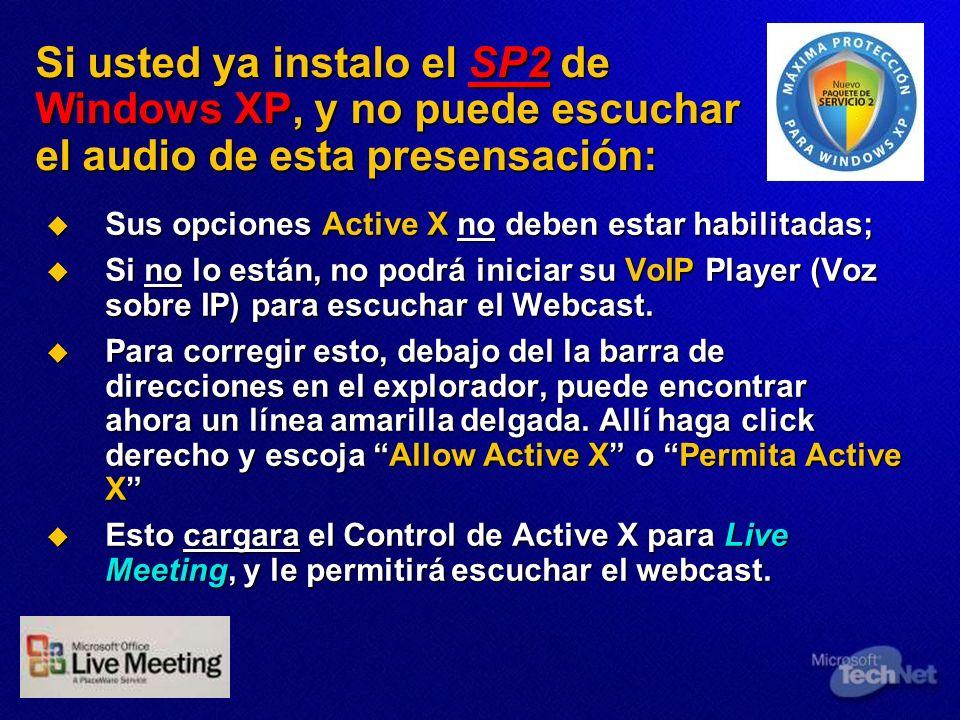 Si usted ya instalo el SP2 de Windows XP, y no puede escuchar el audio de esta presensación: Sus opciones Active X no deben estar habilitadas; Sus opc