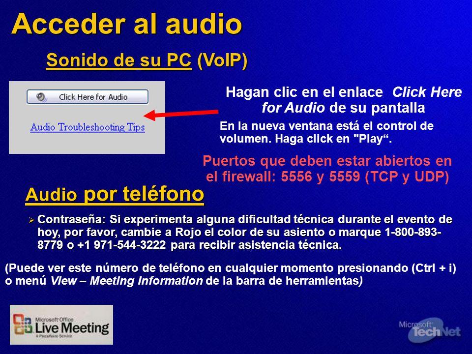 Acceder al audio Contraseña: Si experimenta alguna dificultad técnica durante el evento de hoy, por favor, cambie a Rojo el color de su asiento o marq