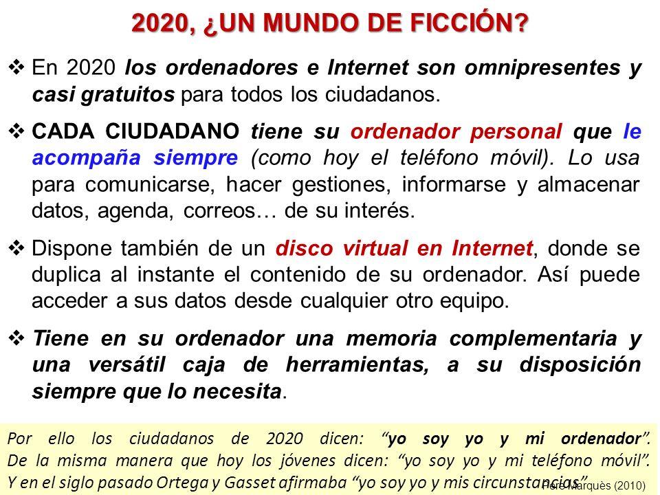 Por ello los ciudadanos de 2020 dicen: yo soy yo y mi ordenador. De la misma manera que hoy los jóvenes dicen: yo soy yo y mi teléfono móvil. Y en el