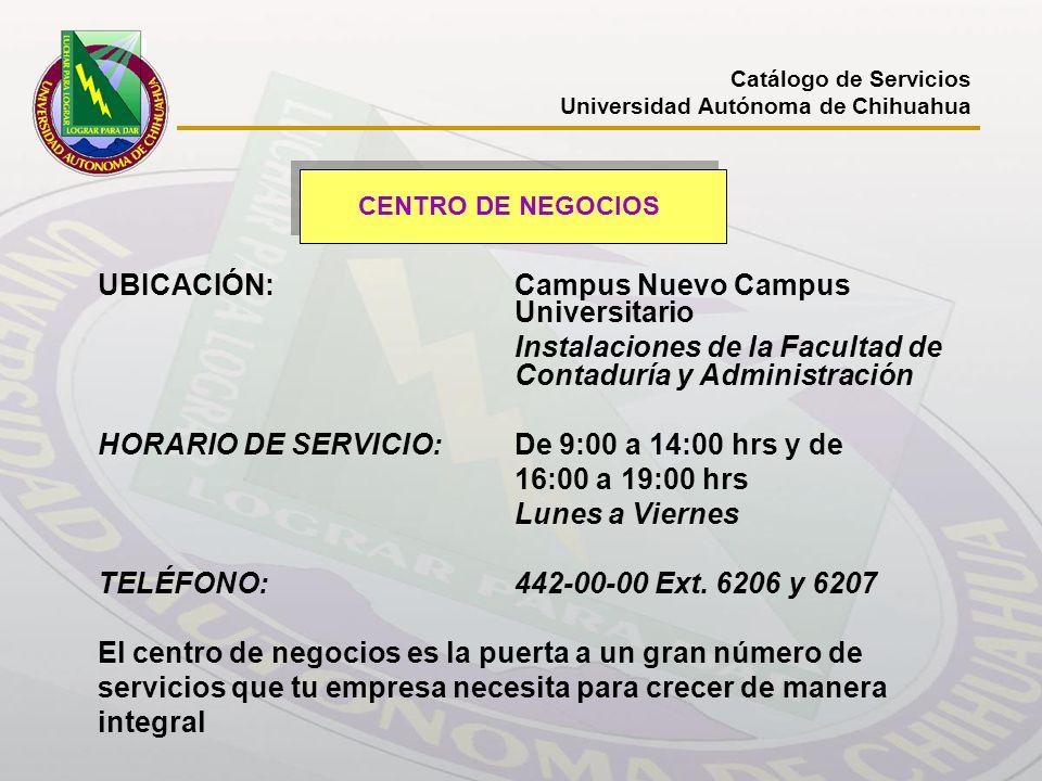 UBICACIÓN:Campus Nuevo Campus Universitario Instalaciones de la Facultad de Contaduría y Administración HORARIO DE SERVICIO: De 9:00 a 14:00 hrs y de