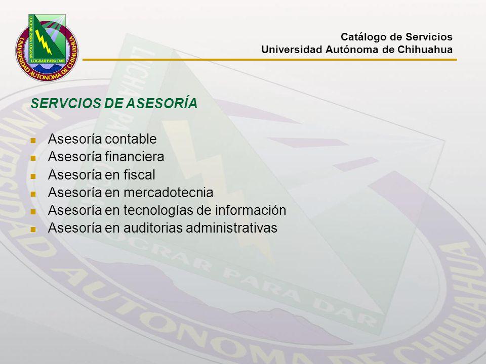 SERVCIOS DE ASESORÍA Asesoría contable Asesoría financiera Asesoría en fiscal Asesoría en mercadotecnia Asesoría en tecnologías de información Asesorí
