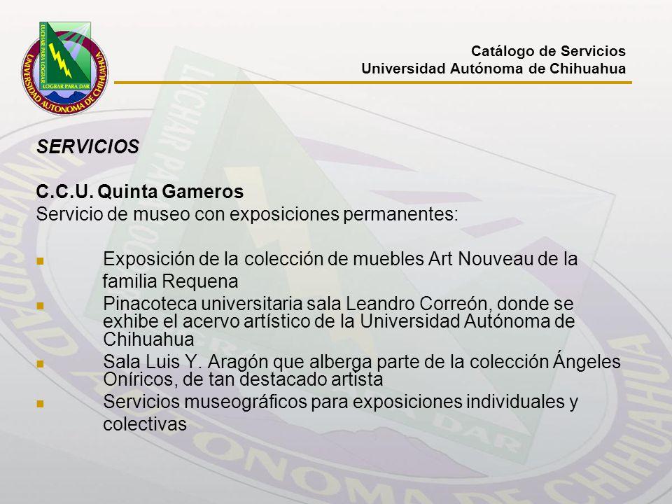 SERVICIOS C.C.U. Quinta Gameros Servicio de museo con exposiciones permanentes: Exposición de la colección de muebles Art Nouveau de la familia Requen
