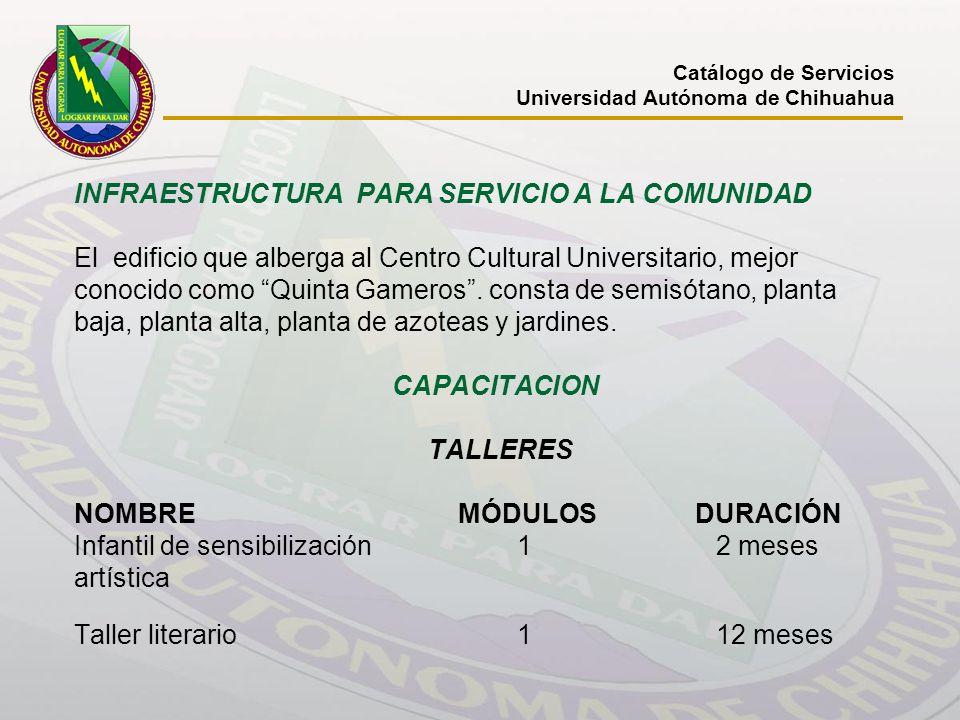 INFRAESTRUCTURA PARA SERVICIO A LA COMUNIDAD El edificio que alberga al Centro Cultural Universitario, mejor conocido como Quinta Gameros. consta de s
