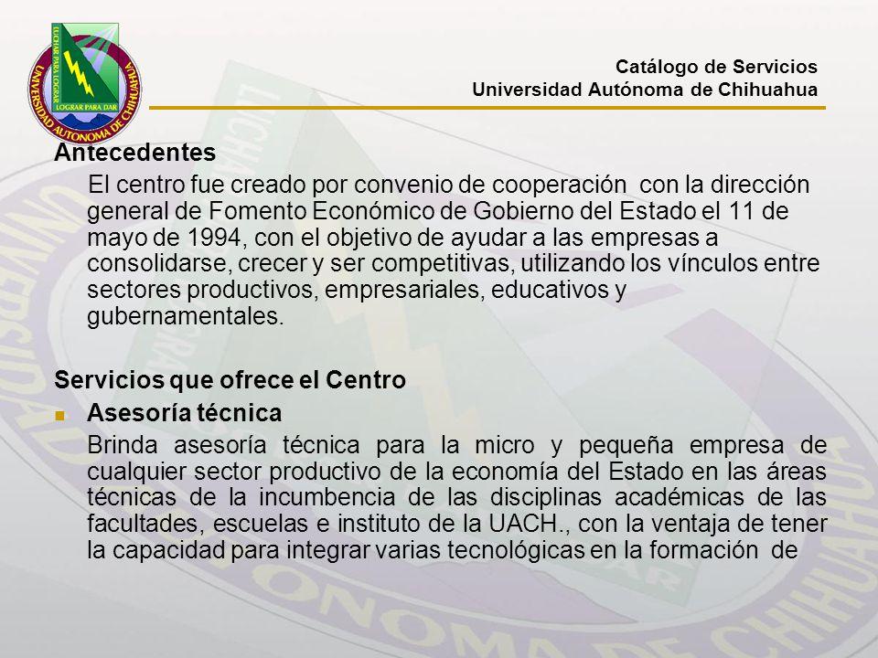 Antecedentes El centro fue creado por convenio de cooperación con la dirección general de Fomento Económico de Gobierno del Estado el 11 de mayo de 19