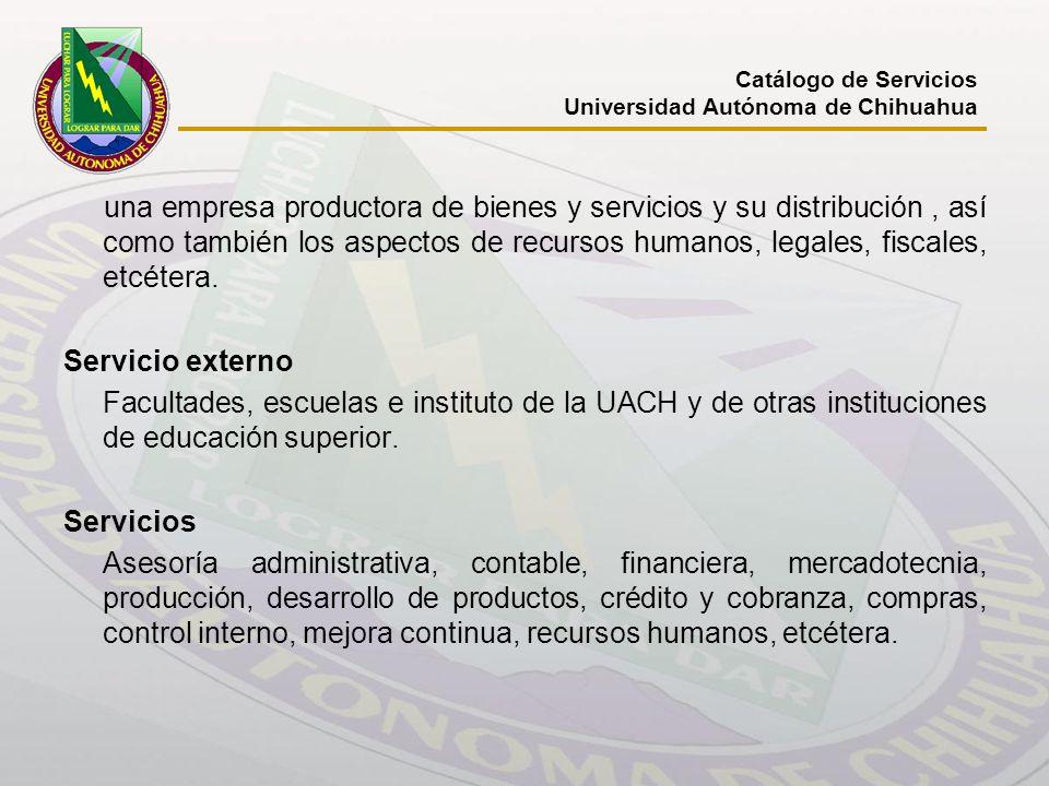 una empresa productora de bienes y servicios y su distribución, así como también los aspectos de recursos humanos, legales, fiscales, etcétera. Servic