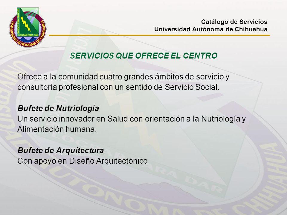 SERVICIOS QUE OFRECE EL CENTRO Ofrece a la comunidad cuatro grandes ámbitos de servicio y consultoría profesional con un sentido de Servicio Social. B