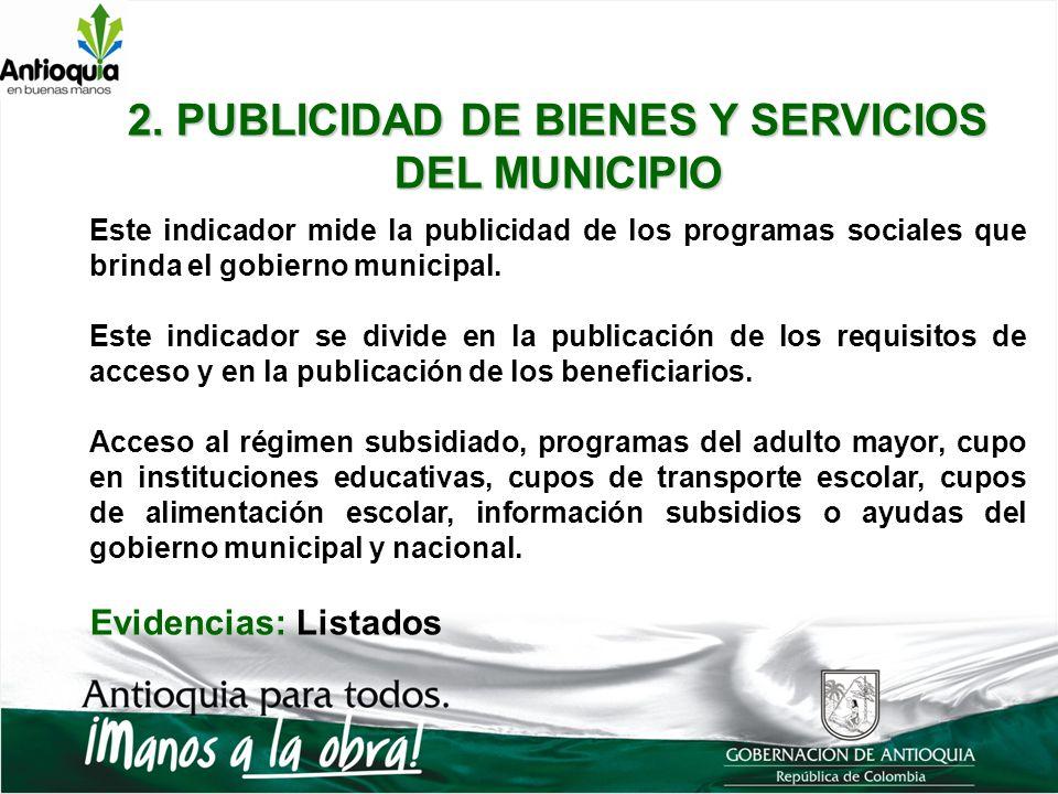 2. PUBLICIDAD DE BIENES Y SERVICIOS DEL MUNICIPIO Este indicador mide la publicidad de los programas sociales que brinda el gobierno municipal. Este i