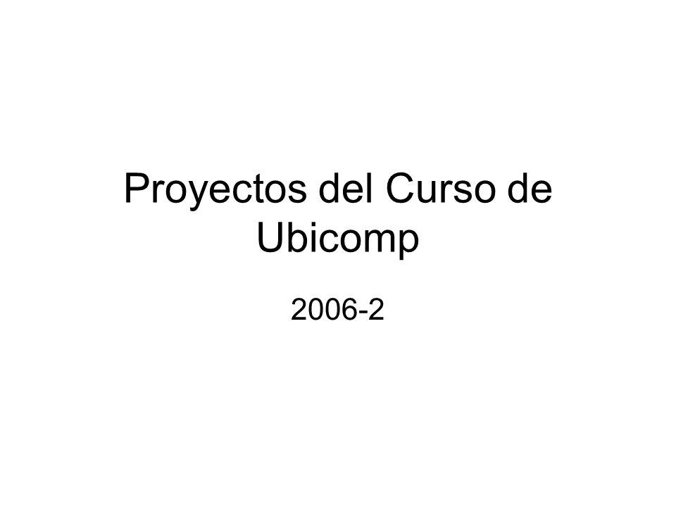 Proyectos del Curso de Ubicomp 2006-2