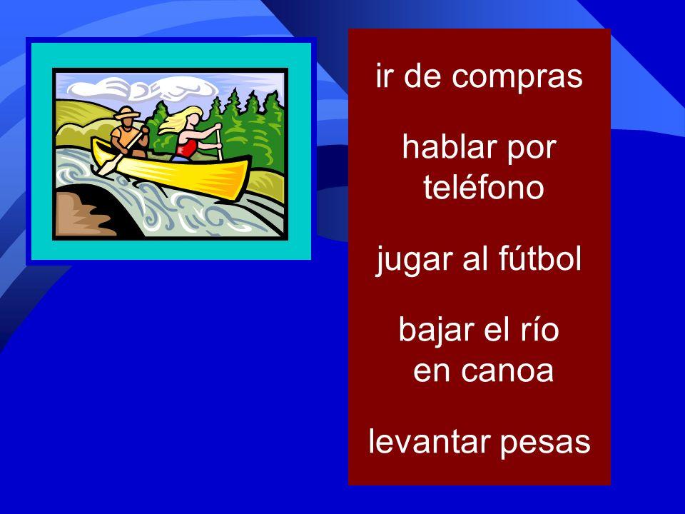 correr cenar caminar con mis perros tocar el piano tocar la guitarra preparar la comida usar la computadoraleer jugar al baloncesto jugar al fútbol levantar pesas bailarir de compras descansar bajar el río en canoa nadar trabajar andar en bicicletahablar por teléfono ver televisión escribir una carta estudiar pescar limpiar la casa