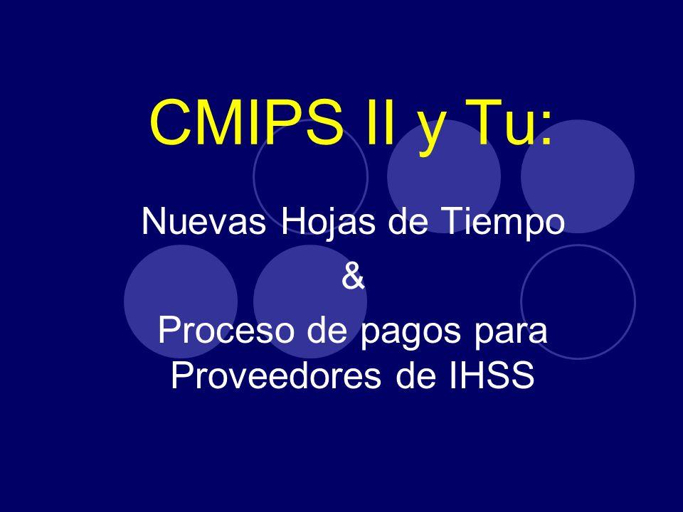 CMIPS II y Tu: Nuevas Hojas de Tiempo & Proceso de pagos para Proveedores de IHSS