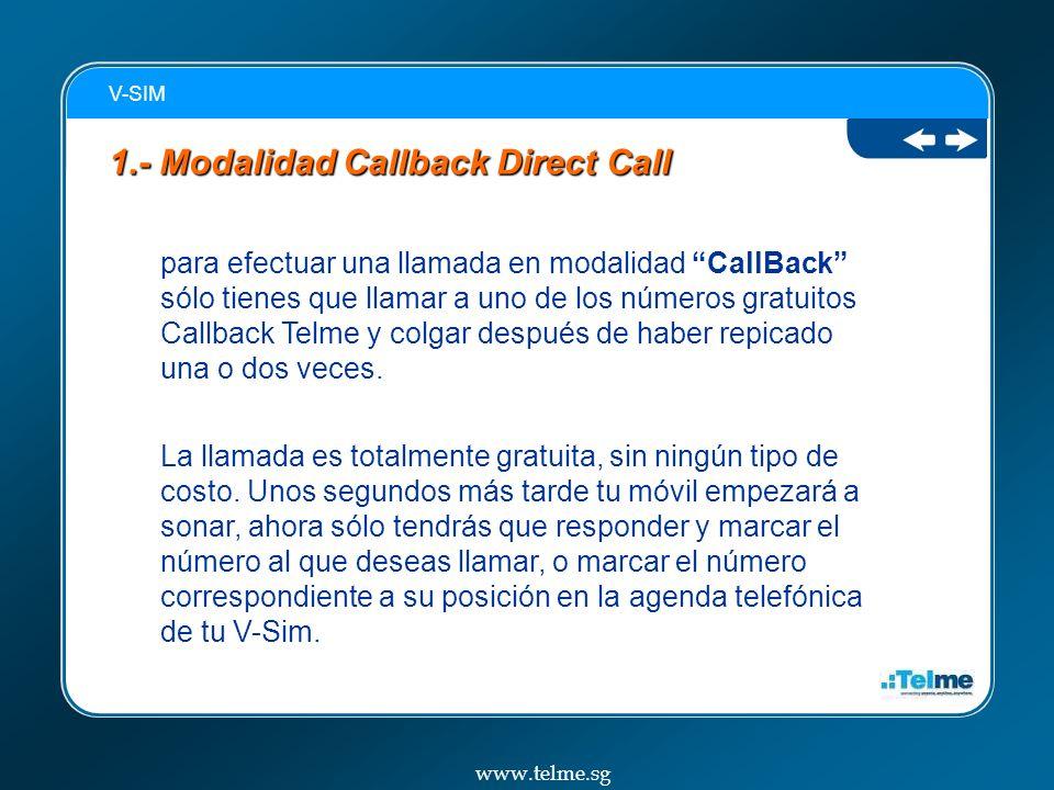 para efectuar una llamada en modalidad CallBack sólo tienes que llamar a uno de los números gratuitos Callback Telme y colgar después de haber repicado una o dos veces.