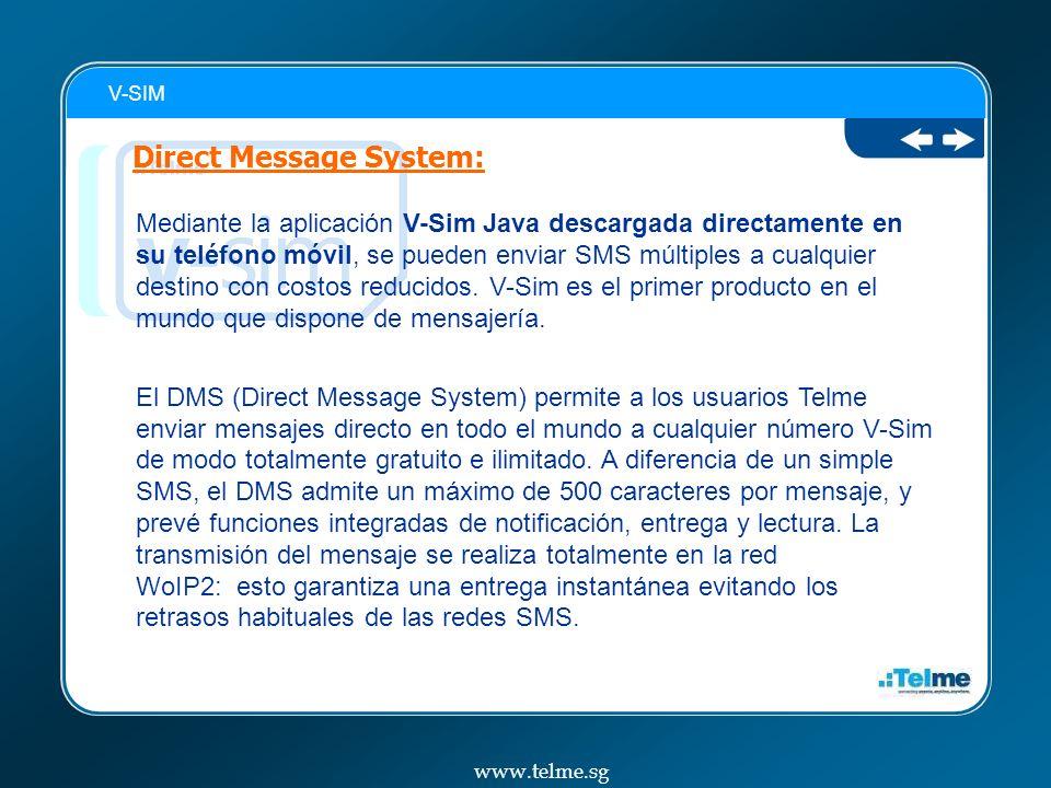 Mediante la aplicación V-Sim Java descargada directamente en su teléfono móvil, se pueden enviar SMS múltiples a cualquier destino con costos reducidos.