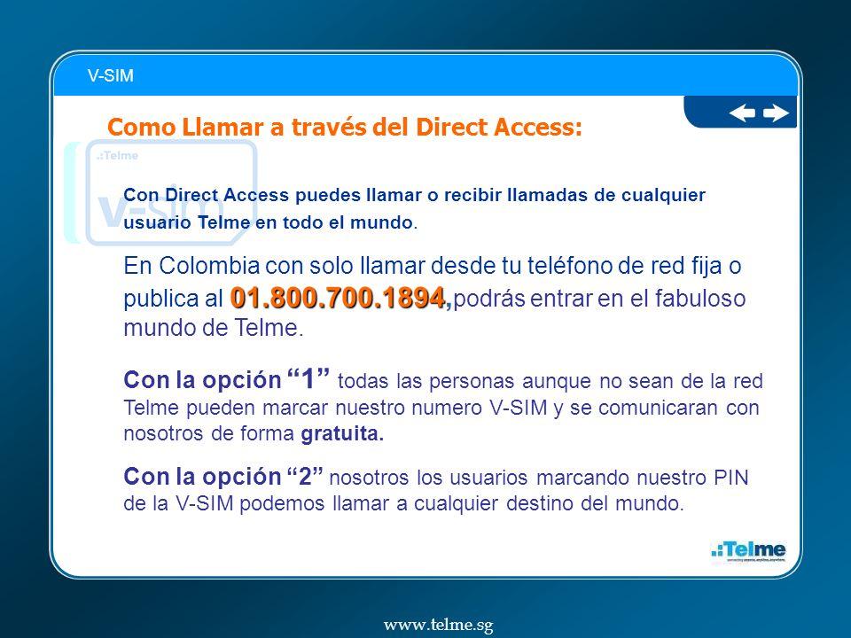 Con Direct Access puedes llamar o recibir llamadas de cualquier usuario Telme en todo el mundo.
