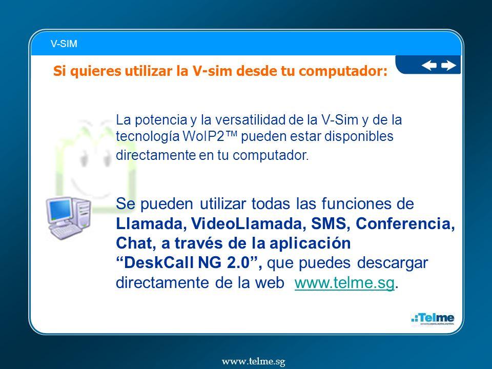 Si quieres utilizar la V-sim desde tu computador: La potencia y la versatilidad de la V-Sim y de la tecnología WoIP2 pueden estar disponibles directamente en tu computador.