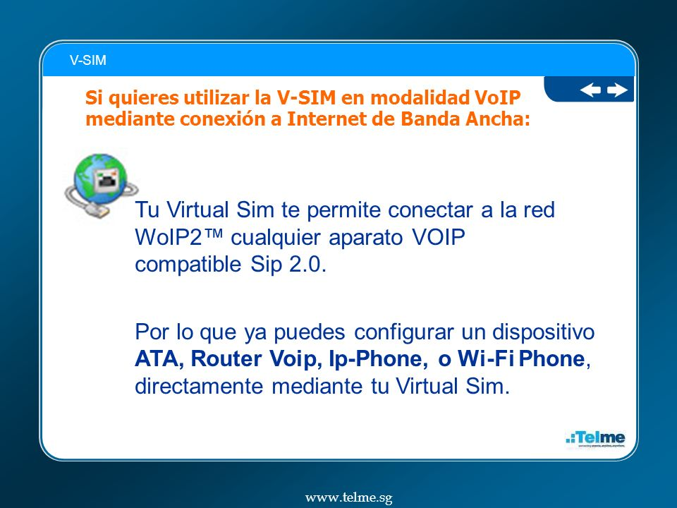 Tu Virtual Sim te permite conectar a la red WoIP2 cualquier aparato VOIP compatible Sip 2.0.