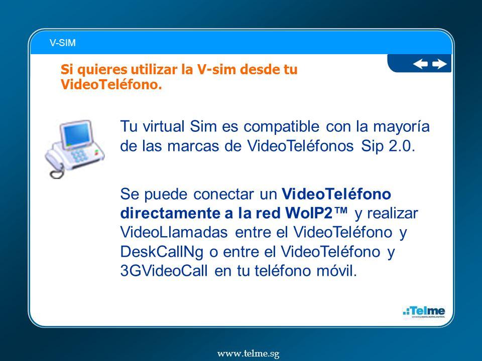 Si quieres utilizar la V-sim desde tu VideoTeléfono.